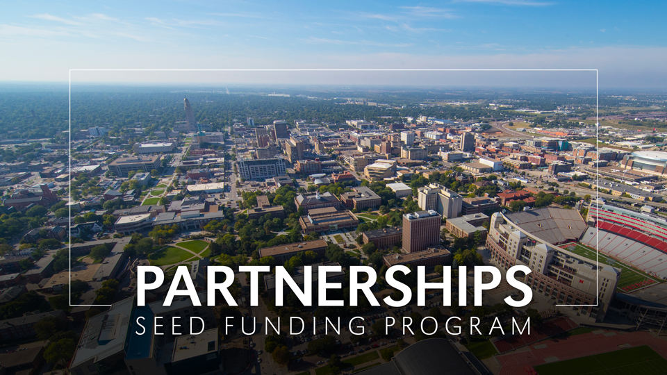 Aerial photo of Lincoln, Nebraska with Partnerships Seed Funding Program text in foreground